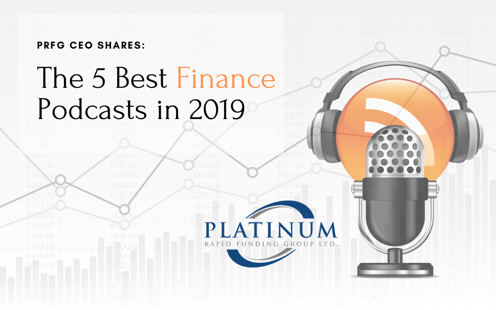 PRFG CEO Shares: The 5 Best Finance Podcasts in 2019